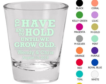 Personalized Shot Glass (C1937) To Have and To Hold - Wedding Favors - Custom Glassware - Shot Glasses