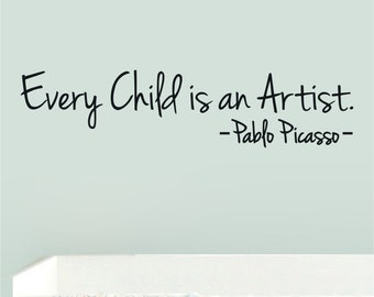 Every Child is an Artist - Pablo Picasso Quote - SmartART Removable Vinyl Wall Art Decal Home Decor Sticker: Choose A Color