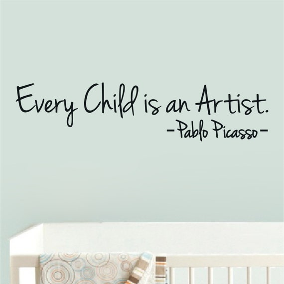 Every Child Is An Artist Pablo Picasso Quote By Decaldiy