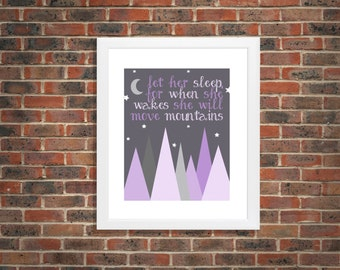 "Purple mountains, ""Let her sleep, for when she wakes she will move mountains"", wall art print decor, gift, present, The Petunia Tree"