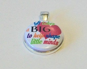 Teacher Gift It Takes A Big Heart to Help Little Minds Round Silver Pendant