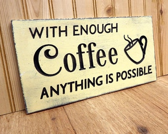 With Enough Coffee Anything Possible 7 in  x 13 1/2 in