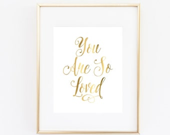 You Are So Loved Art Print, Faux Gold Print, Nursery Wall Art 5x7, 8x10, 11x14 Nursery Gold Print, Girls Nursery Art, Quote Print