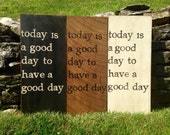 today is a good day to have a good day Wall Sign