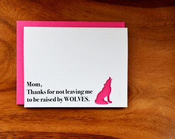 Die-Cut Mom, Thanks for not leaving me to be raised by wolves Card