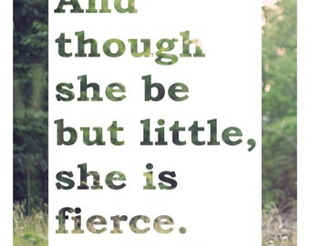 "Shakespeare digital download print, ""Though she be but little, she is fierce"""