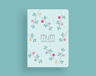 Greeting Card • Mother's Day • Floral • Mum you're the best • Mom
