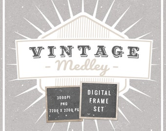 Vintage Medley Digital Frame Set, INSTANT DOWNLOAD