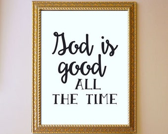 God is Good all the Time, Bible Verse wall art, printable Scripture Print, Christian wall decor poster - Instant Download