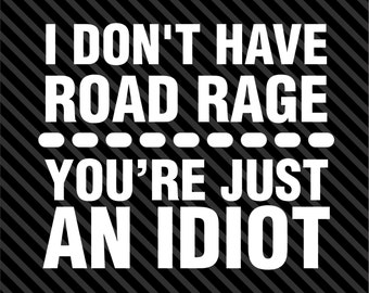I Dont Have Road Rage Funny JDM SUV GM Car Truck Window Vinyl Decal Sticker Laptop - Choice of Colors