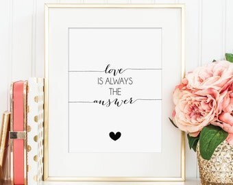 PRINTABLE Love Is Always The Answer - Hand Lettering Print - Instant Download - Print-at-Home