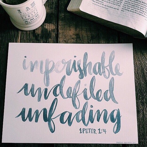 Scripture print, bible verse art, 1 Peter, imperishable undefiled unfading, watercolor, Christian gift, calligraphy