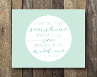 Live in the Sunshine - Ralph Waldo Emerson Quote - Instant Download Print - Live in the Sunshine Print - Emerson Quote Print - Mint Wall Art