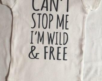 SALE-Can't Stop Me I'm Wild & Free Baby Onesie-White Baby Onesie-Baby Boy Onesie-Baby Girl Onesie-Trendy Baby Onesie-Baby Gift