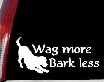 Wag more, Bark less Dog Vinyl Vehicle - Indoor/Outdoor Sticker