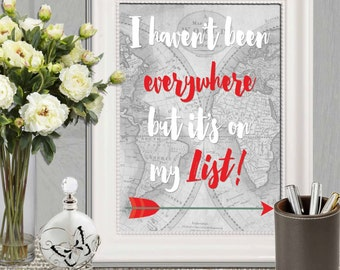 I haven't been everywhere but its on my list print Travel quote print Travel gift Red Travel wall decor Inspirational quote Large map print