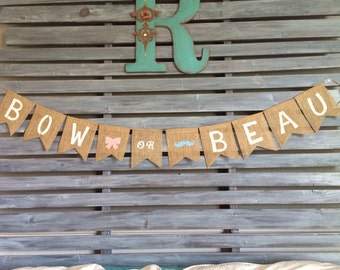 Bow or Beau Burlap Banner, Bow or Beau Banner, Bow or Beau Sign, Gender Reveal Banner, Gender Banner, Gender Reveal Burlap Banner