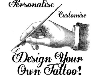 Design your own custom Temporary Tattoo! Made from your own image!