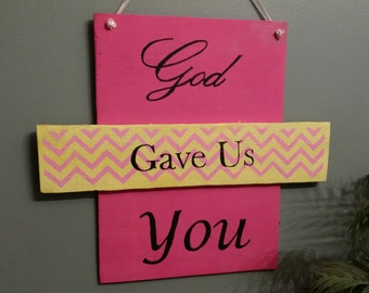 """Nursery sign, Baby girl Nursery, """"God gave us You"""" , Baby sign, reclaimed wood sign, New Baby Girl Gift, New baby, Baby shower gift"""