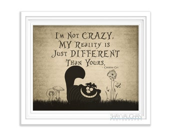 """Cheshire Cat Art Print Alice In Wonderland """"I'm Not Crazy"""" Cheshire Cat Quote Lewis Carroll Home Decor Wall Art  Poster Print Gift (No.310)"""