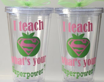 Gift for her, Teacher Gifts for Christmas,  Teacher Gift,  Teacher Tumbler,  Teacher Personalized Tumbler, I teach what's your superpower?