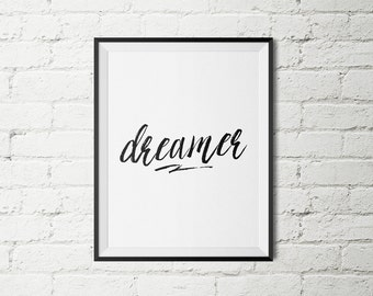 "Quote Print ""Dreamer"" Wall Decor White Black Motivational Quote Office Decor Minimalist Poster"