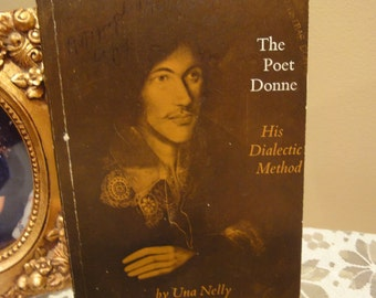 The Poet Donne His Dialectic Method/Una Nelly/Vintage Books from the 60's/Poetry Books