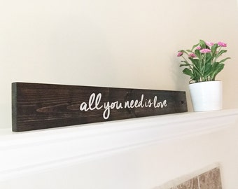 All You Need is Love Rustic Wood Sign -Wedding - Anniversary Engagement