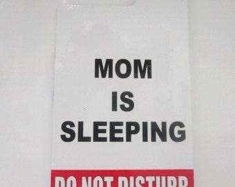 Do not disturb door hanger, Mom is sleeping, very durable