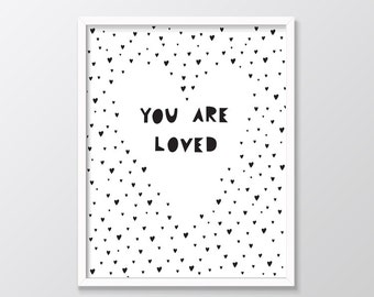 You Are Loved Printable, Monochrome Nursery Art Printable, Art Poster, Wall Decor Nursery Print Black White Instant Download