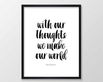 Buddha Quote - With Our Thoughts We Make Our World, Printable Art, Inspirational Typography Print, Wall Art - Black and White