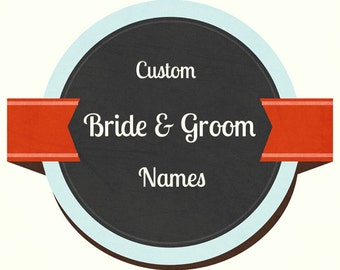 Custom bride and groom name