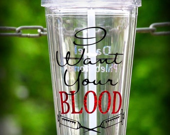 Phlebotomist Personalized Tumbler, I want your blood Personalized Cup, Needle Medical Cup, Blood Drive Cup