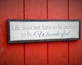 Life Doesn't Have to Be Perfect Wood Sign Inspirational Wooden Sign Hand Painted Typography Distressed Word Art