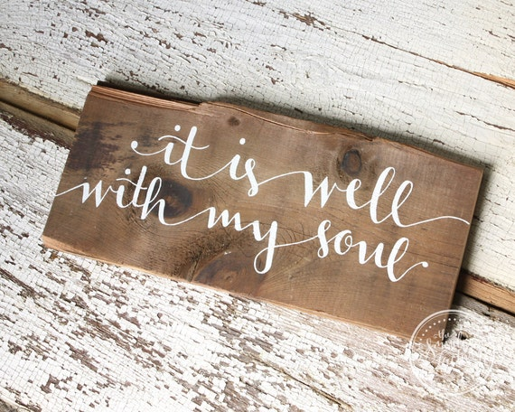 It Is Well With My Soul Picture Quotes: It Is Well With My Soul Rustic Hand Painted Wood Sign
