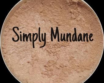 Simply Mundane~loose mineral eyeshadow, Lip safe,Vegan