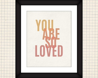 You Are So Loved Orange/Pink Printable