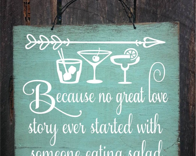 wedding sign, drink sign, rustic wedding decor, rustic wedding sign, alcohol because no great love story, alcohol sign, cocktail decor, 135