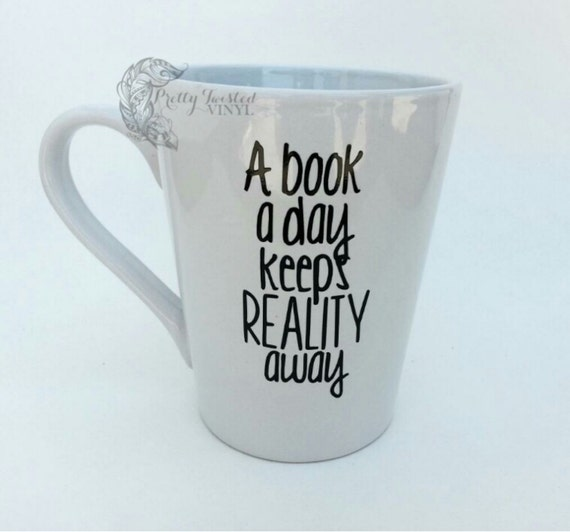 A book a day keeps reality away - coffee mug - geekery - reading lover - bookworm - fandom - read funny cup