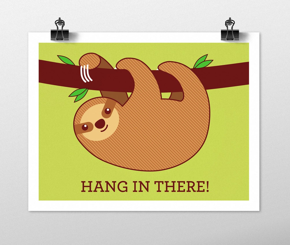 Sloth Motivational Poster Sloth Art Print Hang In There