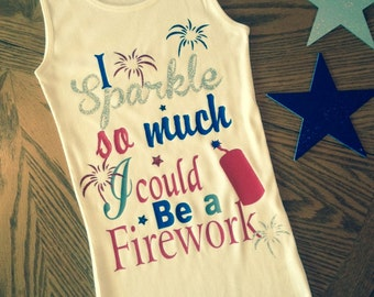 I sparkle so much I could be a firework glitter tank top / Fourth of July