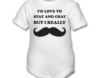 I'd Love to Stay and Chat - funny Baby onesie,babygrow