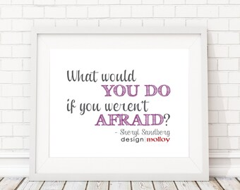 Sheryl Sandberg Quote Print, What would you do if you weren't afraid, Motivational Wall Art, Inspirational Decor,Motivational Quote,word art