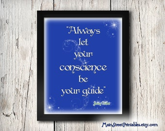 Disney Print, Let Your Conscience Be your Guide, Once Upon a Time, Pinocchio, Jiminy Cricket,  Disney Digital, Disney Quote Instant DOWNLOAD