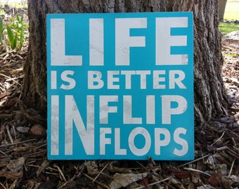 Life is Better in Flip Flops Square Sign