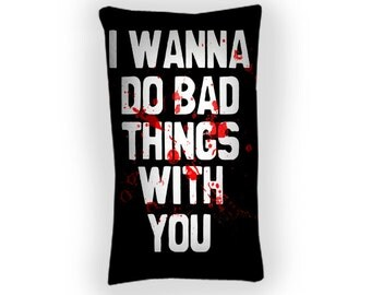 True Blood I Wanna Do Bad Things WITH YOU  - Custom Geek Fabric Cushion Pillow cover Home Decor Thrown Pillow With Inner