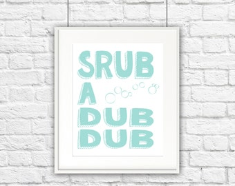 Scrub A Dub Dub Print **DIGITAL DOWNLOAD**