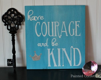 Have Courage and Be Kind in Shimmery Blue, Cinderella, Girls Bedroom, Princess Decor, Glitter Wood Sign, Princess Quote