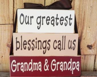 Our greatest blessings call us Grandma and Grandpa, wood blocks, wood sign, Grandma Blocks, Nana and Papa,