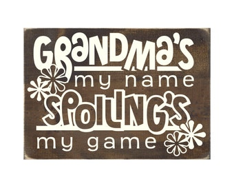 Grandma's My Name Spoiling's My Game Rustic Wood Sign / Grandmother Gift / Mother's Day / Grandmap Wooden Plaque  (#1377WS)